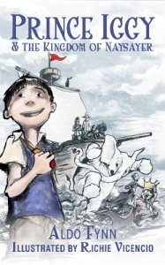 Book Review: Prince Iggy and the Kingdom of Naysayer by Aldo Fynn