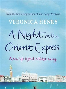 Book Review | A Night on the Orient Express by Veronica Henry