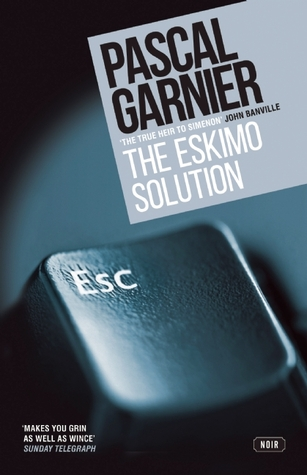 Book Review   The Eskimo Solution by Pascal Garnier