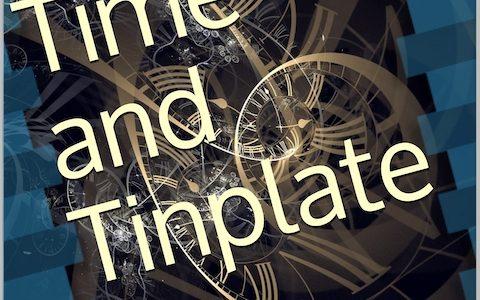 time and tinplate