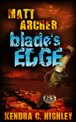 Book Review | Matt Archer: Blade's Edge | Kendra C Highley