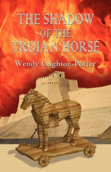 Book Review: The Shadow of the Trojan Horse by Wendy Leighton Porter