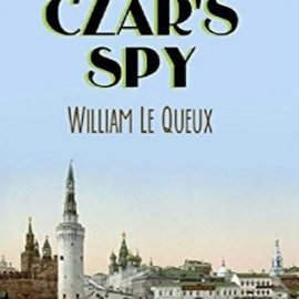 Book Review | The Czar's Spy by William Le Queux