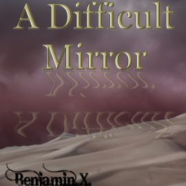Book Review | A Difficult Mirror by Benjamin X Wretlind