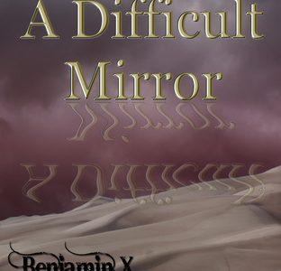 a difficult mirror