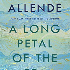 Book Review | A Long Petal of the Sea by Isabel Allende