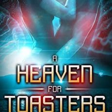 Book Review   A Heaven for Toasters