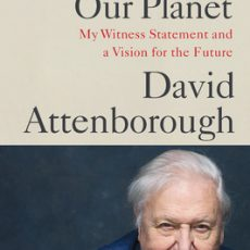 Book Review   A Life on Our Planet by David Attenborough