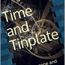 T is for Time and Tinplate #AtoZChallenge2021