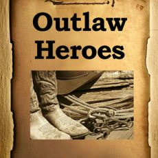 Book Review | Outlaw Heroes #AtoZChallenge2021