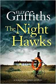 Book Review | The Night Hawks by @EllyGriffiths